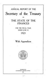 Annual Report of the Secretary of the Treasury on the State of the Finances ...: With Appendices
