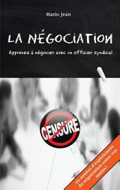 La négotiation : Apprenez à négocier avec un officier syndical