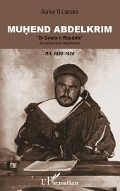 Muhend Abdelkrim: 'Di Dewla n Ripublik' (Du temps de la République). Rif, 1920-1926