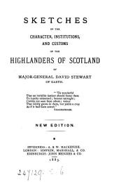 Sketches of the Character, Institutions, and Customs of the Highlanders of Scotland