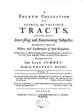 A Collection of Scarce and Valuable Tracts, on the Most Interesting and Entertaining Subjects: But Chiefly Such as Relate to the History and Constitution of These Kingdoms, Volume 13