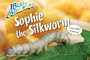 Sophie the Silkworm