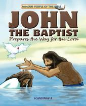 John The Baptist Prepares the Way for the Lord