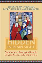 Hidden in Plain Sight: Contributions of Aboriginal Peoples to Canadian Identity and Culture, Volume 2