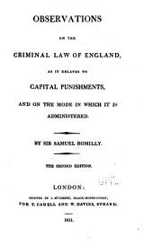 Observations on the Criminal Law of England: As it Relates to Capital Punishments, and on the Mode in which it is Administered