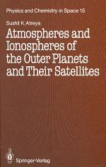 Atmospheres and Ionospheres of the Outer Planets and Their Satellites