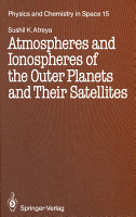 Atmospheres and Ionospheres of the Outer Planets and Their Satellites PDF