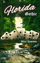 "Florida Gothic: The ""Gothic"" Series"