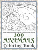 200 Animals - Coloring Book - Unique Mandala Animal Designs and Stress Relieving Patterns