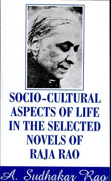 Socio cultural Aspects of Life in the Selected Novels of Raja Rao PDF