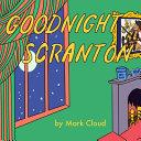 Download Goodnight Scranton Book