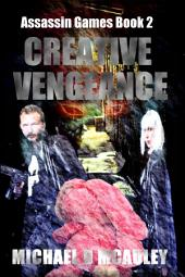 Creative Vengeance ( Assassin Games Book 2 )