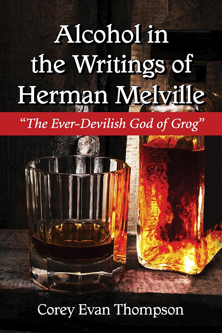 Alcohol in the Writings of Herman Melville