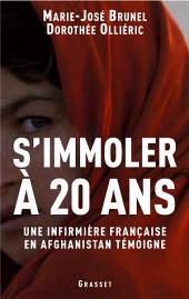 S'immoler à vingt ans, une infirmière française en Afghanistan témoigne