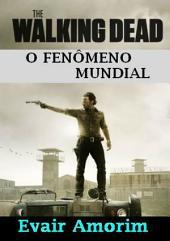 The Walking Dead O Fenômeno Mundial