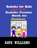 Sudoku for Kids Age 8 12 Sudoku Puzzles Book for Children PDF