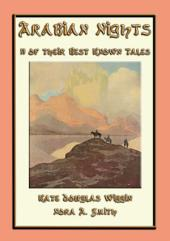 ARABIAN NIGHTS their 11 best known tales: Enchanting Tales from India, Egypt, Arabia and Persia