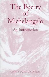 The Poetry of Michelangelo: An Introduction