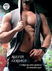 Ruleta cerdaca: Y otros relatos eróticos de temática gay
