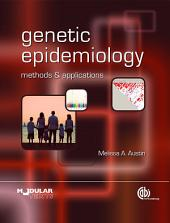 Genetic Epidemiology: Methods and Applications