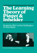 The Learning Theory of Piaget and Inhelder