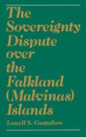 The Sovereignty Dispute Over the Falkland (Malvinas) Islands
