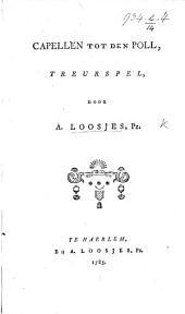 Capellen tot den Poll. Treurspel [in three acts, and in verse].