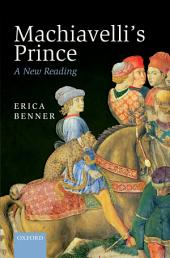 Machiavelli's Prince: A New Reading