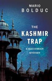 The Kashmir Trap: A Max O'Brien Mystery