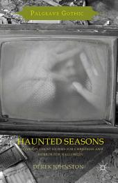 Haunted Seasons: Television Ghost Stories for Christmas and Horror for Halloween