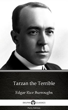 Tarzan the Terrible by Edgar Rice Burroughs   Delphi Classics  Illustrated  PDF