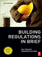 Building Regulations in Brief: Edition 6