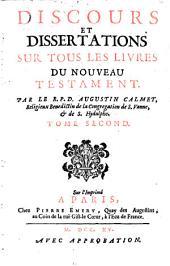Discours et dissertations sur tous les livres de l'Ancien et du Nouveau Testament