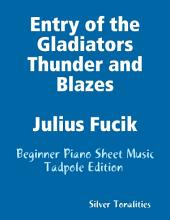 Entry of the Gladiators Thunder and Blazes Julius Fucik - Beginner Piano Sheet Music Tadpole Edition