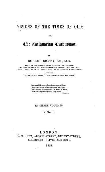 Download Visions of the Times of Old  Or The Antiquarian Enthusiast Book