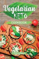 The Ultimate Vegetarian Keto Cookbook