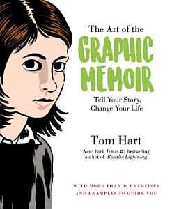 The Art of the Graphic Memoir Book