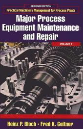 Major Process Equipment Maintenance and Repair: Edition 2