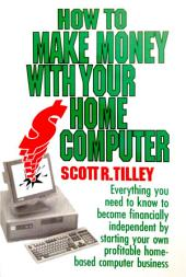 How to Make Money with Your Home Computer
