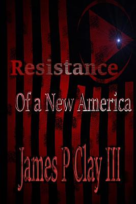 Resistance of a New America
