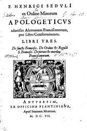 Apologeticus adversus Alcoranum Franciscanorum pro libro Conformitatum