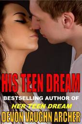 HIS TEEN DREAM