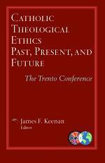Catholic Theological Ethics, Past, Present, and Future