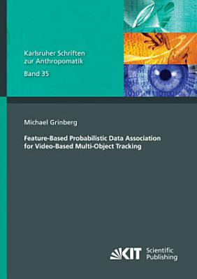 Feature Based Probabilistic Data Association for Video Based Multi Object Tracking PDF