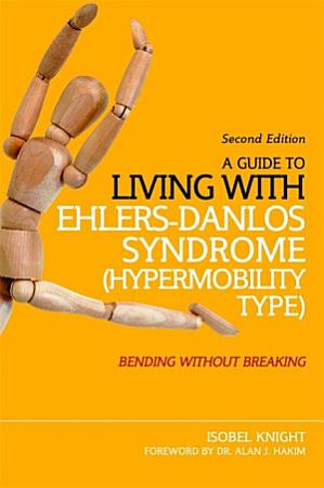 A Guide to Living with Ehlers Danlos Syndrome  Hypermobility Type  PDF