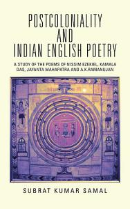 Postcoloniality and Indian English Poetry PDF