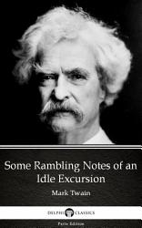 Some Rambling Notes Of An Idle Excursion By Mark Twain Delphi Classics Illustrated  Book PDF