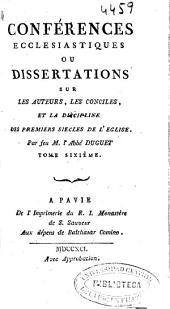 Conférences ecclesiastiques ou Dissertations sur les auteurs, les conciles, et la discipline des premiers siecles de l'Eglise