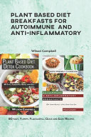 Plant Based Diet Breakfasts for Autoimmune and Anti-Inflammatory