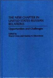 The New Chapter in United States-Russian Relations: Opportunities and Challenges